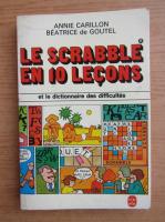 Anticariat: Annie Carillon - Le scrabble en 10 lecons