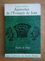 Annie Jaubert - Approches de l'Evangile de Jean