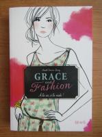 Anticariat: Anouk Tourno-Durey - Grace and fashion. A la vie, a la mode
