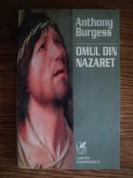 Anticariat: Anthony Burgess - Omul din Nazaret
