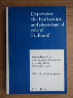 Anticariat: Anthony Jukes - Depression, the biochemical and physiological role of Ludiomil