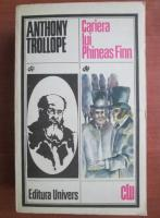 Anticariat: Anthony Trollope - Cariera lui Phineas Finn