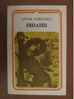 Antim Ivireanul - Didahii