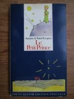 Antoine de Saint Exupery - Le petit prince. Et si c etait par la fin que tout commencait...