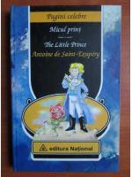 Antoine de Saint Exupery - Micul print. The little prince (editie bilingva)