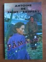 Antoine de Saint Exupery - Pamant al oamenilor
