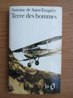 Antoine de Saint-Exupery - Terre des hommes