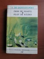 Antoine de Saint Exupery - Zbor de noapte. Pilot de razboi