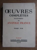 Anticariat: Antole France - Oeuvres completes illustrees (volumul 17, 1928)