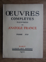 Antole France - Oeuvres completes illustrees (volumul 21, 1931)