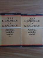 Anticariat: Antologia criticilor romani. De la T. Maiorescu la G. Calinescu (2 volume)