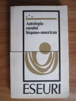 Anticariat: Antologia eseului hispano-american