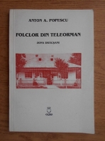 Anton A. Popescu - Folclor din Teleorman