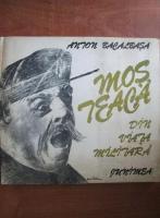 Anticariat: Anton Bacalbasa - Mos Teaca. Din viata militara