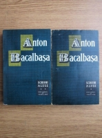 Anticariat: Anton Bacalbasa - Scrieri alese (2 volume)