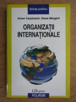 Anticariat: Anton Carpinschi - Organizatii internationale