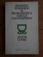 Anton Cosma - Romanul romanesc si problematica omului contemporan
