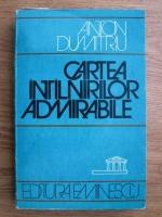Anticariat: Anton Dumitriu - Cartea intalnirilor admirabile