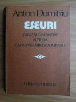 Anticariat: Anton Dumitriu - Eseuri. Stiinta si cunoastere, Aletheia, Cartea intalnirilor admirabile