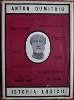 Anticariat: Anton Dumitriu - Istoria logicii