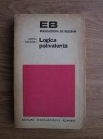 Anticariat: Anton Dumitriu - Logica polivalenta