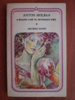 Anticariat: Anton Holban - O moarte care nu dovedeste nimic. Jocurile Daniei
