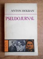 Anticariat: Anton Holban - Pseudojurnal