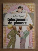 Anticariat: Anton Ingolic - Colectionarii de pioneze