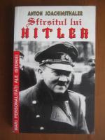 Anton Joachimsthaler - Sfarsitul lui Hitler