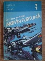 Anticariat: Anton Marin - Aripi in furtuna