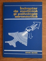 Anticariat: Anton Marin - Indreptar de medicina si psihologie aeronautica