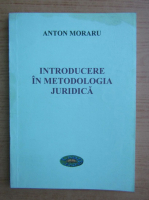 Anticariat: Anton Moraru - Introducere in metodologia juridica