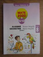 Anton Negrila, Maria Negrila - Algebra, geometrie. Clasa a VIII-a, partea I (2009)