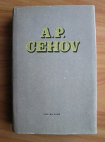 Anton Pavlovici Cehov - Opere (volumul 1)