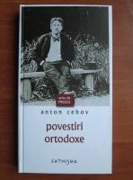 Anton Pavlovici Cehov - Povestiri ortodoxe