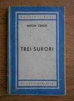 Anton Pavlovici Cehov - Trei surori (1945)
