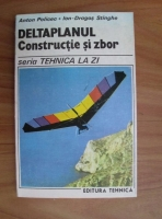 Anticariat: Anton Policec - Deltaplanul. Constructie si zbor