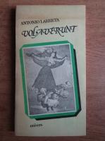 Anticariat: Antonio Larreta - Volaverunt