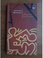 Antonio Skarmeta - Postasul lui Neruda
