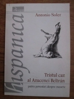 Anticariat: Antonio Soler - Tristul caz al Azucenei Beltran