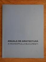 Anuala de arhitectura a municipiului Bucuresti