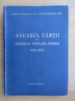 Anticariat: Anuarul cartii din Republica Populara Romana, 1952-1954