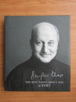 Anupam Kher - The best thing about you is you