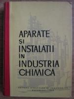 Aparate si instalatii in industria chimica. Manual pentru scolile tehnice