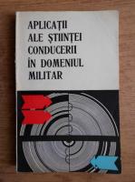 Anticariat: Aplicatii ale stiintei conducerii in domeniul militar