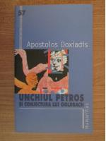 Apostolos Doxiadis - Unchiul Petros si conjectura lui Goldbach
