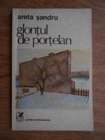 Anticariat: Areta Sandru - Glontul de portelan
