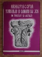 Anticariat: Arhiepiscopia Tomisului si Dunarii de Jos in trecut si astazi