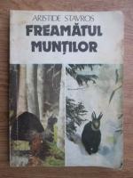 Anticariat: Aristide Stavros - Freamatul muntilor