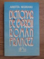 Aristita Negreanu - Dictionar de expresii roman-francez